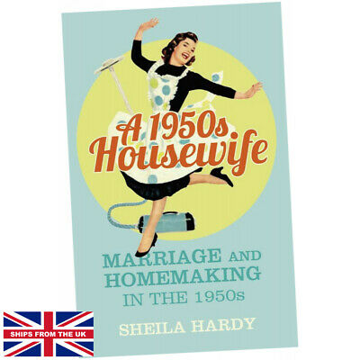 £10.49 • Buy A 1950s Housewife: Marriage And Homemaking In The 1950s - Hardy (Paperback) NEW