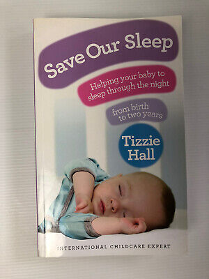AU14.50 • Buy Save Our Sleep: Helping Your Baby To Sleep Through The Night By Tizzie Hall