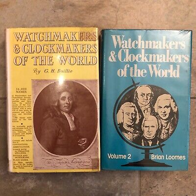 Watchmakers & Clockmakers Of The World G H Baillie & Brian Loomes 2 Books 1st Ed • 12£