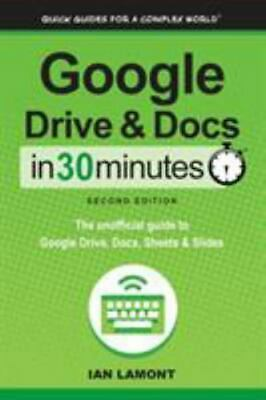 AU6.69 • Buy Google Drive And Docs In 30 Minutes (2nd Edition) : The Unofficial Guide To...
