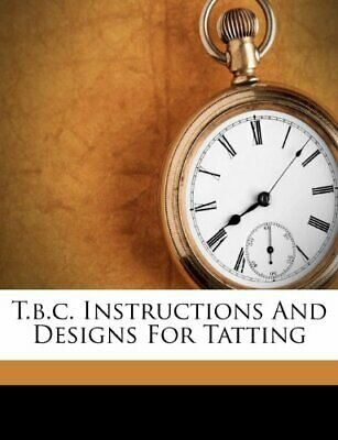 £24.99 • Buy T.B.C. Instructions And Designs For Tatting Book The Cheap Fast Free Post