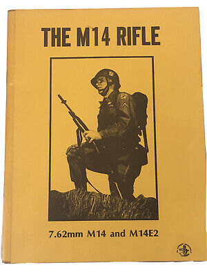 $29.99 • Buy The M14 Rifle 7.62mm M14 And M14E2 Desert Publications 1978