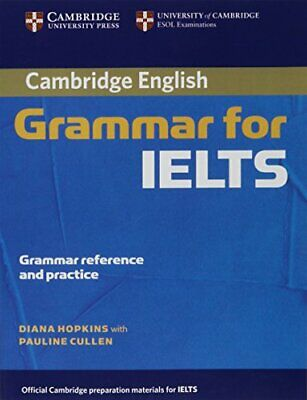 £28.83 • Buy Cambridge Grammar For IELTS Without Answers (Cambridge By Diana Hopkins New Book