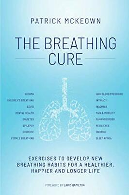 £17.66 • Buy The Breathing Cure: EXERCISES TO DEVELOP NEW BREATHING HABITS FOR A HEALTHIER HA