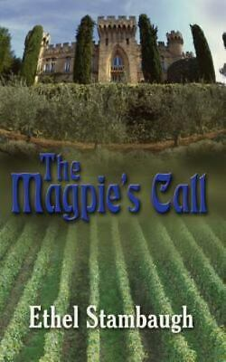 £13.72 • Buy The Magpie's Call By Ethel Stambaugh
