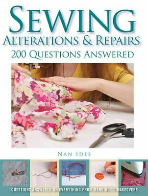 £6.99 • Buy Sewing Alterations & Repairs: 200 Questions Answered By Ides, Nan Book The Cheap