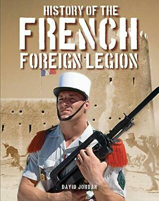 £16.81 • Buy History Of The French Foreign Legion By David Jordan New Book