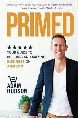 AU46.53 • Buy Primed: Your Guide To Building An Amazing Business On Amazon By Hudson, Adam…