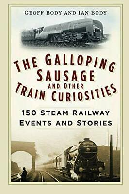 £13.68 • Buy The Galloping Sausage And Other Train Curiosities: 150 Steam Railway Ev New Book