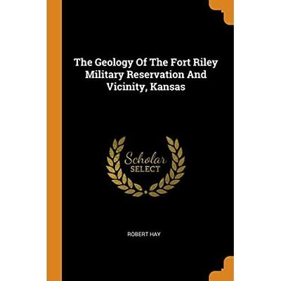 £13.03 • Buy The Geology Of The Fort Riley Military Reservation And  - Paperback / Softback N