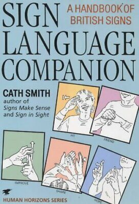 £10.13 • Buy Sign Language Companion: A Handbook Of British Signs By Cath Smith (Paperback 19