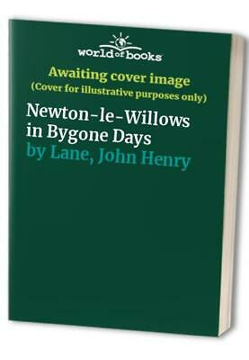 £7.99 • Buy Newton-le-Willows In Bygone Days By Lane, John Henry Paperback Book The Cheap
