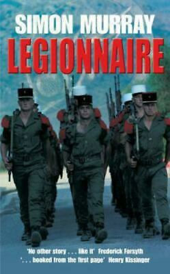 £6.18 • Buy Legionnaire: An Englishman In The French Foreign Legion By Murray, Simon
