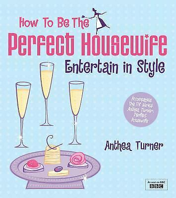 £2.90 • Buy How To Be The Perfect Housewife: Entertain In Style By Turner, Anthea