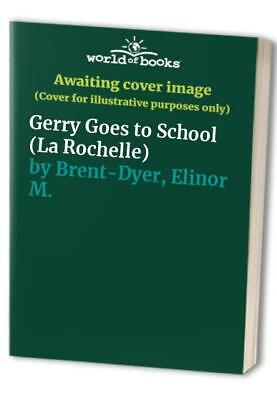 £44.99 • Buy Gerry Goes To School (La Rochelle) By Brent-Dyer, Elinor M. Paperback Book The