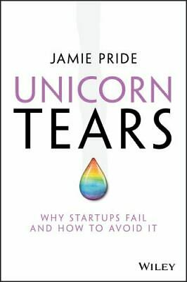 AU21.38 • Buy Unicorn Tears : Why Startups Fail And How To Avoid It By Jamie Pride