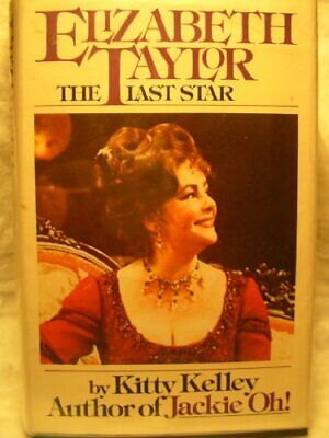 £13.99 • Buy Elizabeth Taylor: The Last Star By Kelley, Kitty Book The Cheap Fast Free Post
