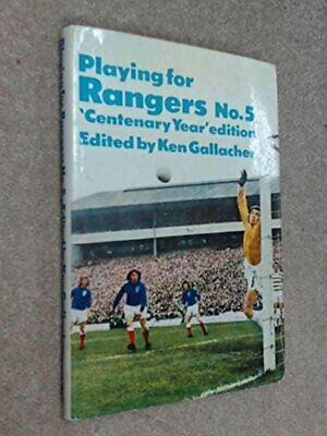 £19.99 • Buy Playing For Rangers No. 5 By Gallacher, Ken (ed.) Book The Cheap Fast Free Post