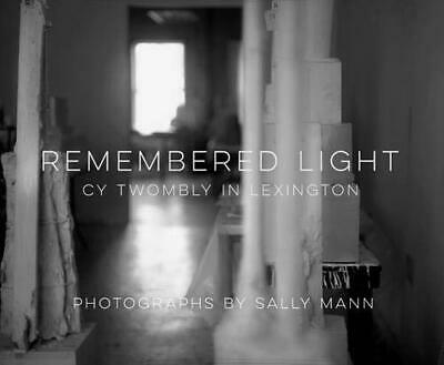 £24.28 • Buy Remembered Light: Cy Twombly In Lexington By Sally Mann (Hardcover 2016) Book