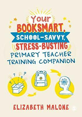 £23.43 • Buy Your Booksmart School-savvy Stress-busting Primary Teacher Training Companion By