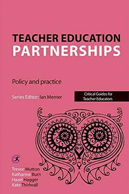 £22.35 • Buy Teacher Education Partnerships: Policy And Practice By Katharine Burn Trevor Mut