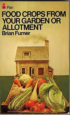 £3.99 • Buy Food Crops From Your Garden Or Allotment (Small Garden... By Brian George Furner