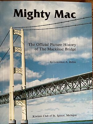 $19.99 • Buy  Mighty Mac  Official Picture History Of The Mackinac Bridge By Lawrence A Rubin