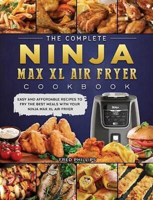 AU56.28 • Buy Complete Ninja Max Xl Air Fryer Cookbook By Fred Phillips (English) Hardcover Bo