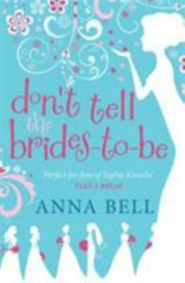 £5.74 • Buy Don't Tell The Brides-To-Be By Anna Bell