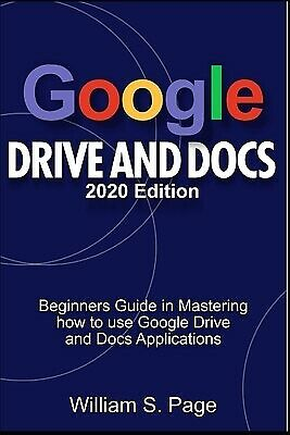 AU25.51 • Buy GOOGLE DRIVE DOCS 2020 Edition Beginners Guide In Mastering By S Page William