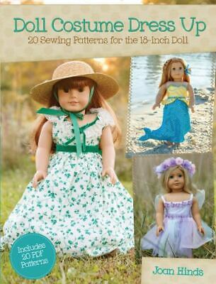 £3.74 • Buy Doll Costume Dress Up : 20 Sewing Patterns For The 18-Inch Doll By Joan Hinds