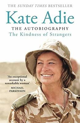 £11.76 • Buy The Kindness Of Strangers By Kate Adie New Book
