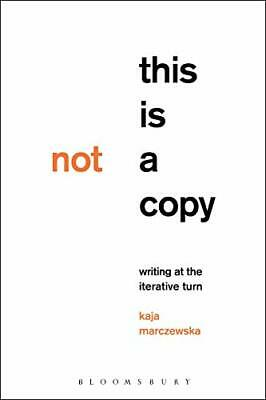 £36.29 • Buy This Is Not A Copy: Writing At The Iterative Turn By Kaja Marczewska New Book