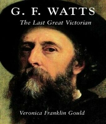 £25.99 • Buy G.F. Watts: The Last Great Victorian (Paul Mellon... By Gould, Veronica Hardback
