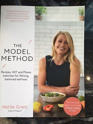 £4.99 • Buy The Model Method Cook Book Fitness Hollie Grant Pilates Food Exercise