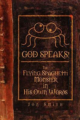 £17.95 • Buy GOD SPEAKS! The Flying Spaghetti Monster In His Own Words By Smith, Jon (Pape…
