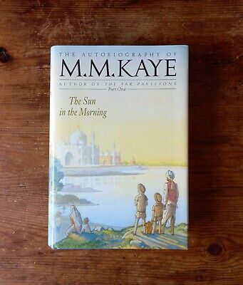 £6.80 • Buy The Sun In The Morning The Autobiography Of M. M. Kaye Hardback Book Part One