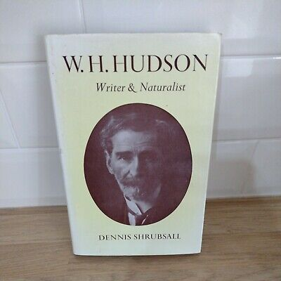 £9.99 • Buy W.H.Hudson: Writer And Naturalist By Shrubsall, Dennis.with Personalised Letter.