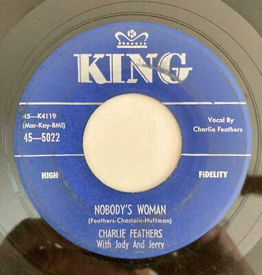 £73.15 • Buy Charlie Feathers Nobody's Woman/When You Decide King 5022 VG Rockabilly 45rpm