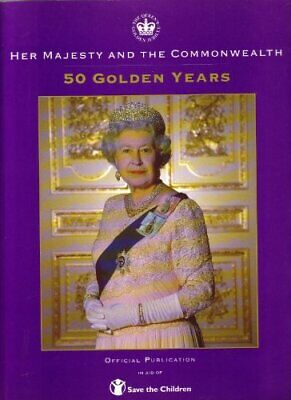 £14.99 • Buy HER MAJESTY AND THE COMMONWEALTH - 50 GOLDEN YEARS. By Whitaker, James. (Editor)