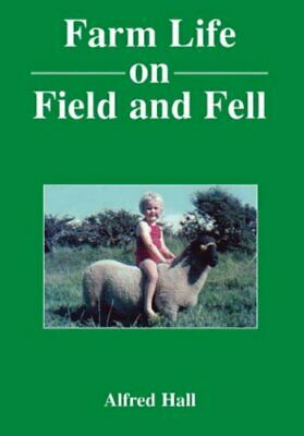 £13.99 • Buy Farm Life On Field And Fell By Hall, Alfred Paperback Book The Cheap Fast Free