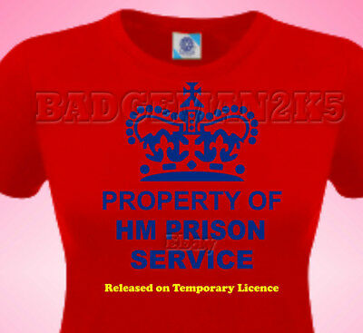 Property Of HM PRISON SERVICE - JOKE - Ladies Cotton T-Shirt • 10.95£