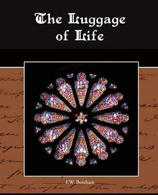 $ CDN31.22 • Buy The Luggage Of Life By F.W. Boreham (English) Paperback Book Free Shipping!