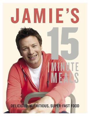 AU39.74 • Buy Jamie's 15-Minute Meals: Delicious, Nutritious, Super-Fast Food By Jamie Oliver
