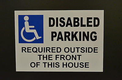 £2.99 • Buy DISABLED PARKING REQUIRED OUTSIDE THE FRONT OF THIS HOUSE  A4 Sign Or Sticker