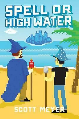 AU26.40 • Buy Spell Or High Water By Scott Meyer (English) Paperback Book Free Shipping!