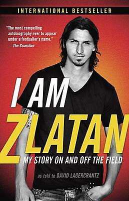 AU32.72 • Buy I Am Zlatan: My Story On And Off The Field By Zlatan Ibrahimovic (English) Paper