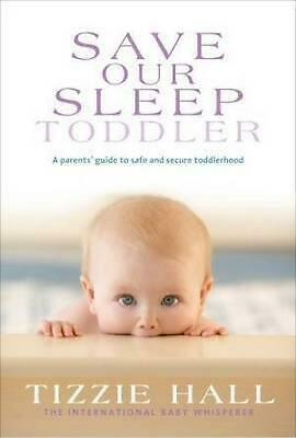 AU32.44 • Buy Save Our Sleep: Toddler By Tizzie Hall (English) Paperback Book Free Shipping!
