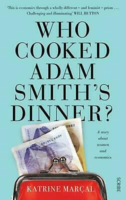 AU28.39 • Buy Who Cooked Adam Smith's Dinner?: A Story About Women And Economics By Katrine Ma