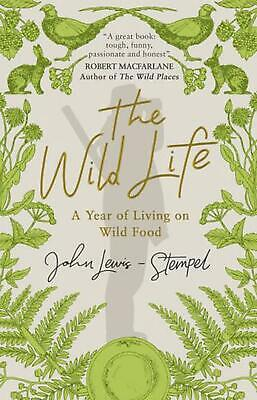 AU24.72 • Buy The Wild Life: A Year Of Living On Wild Food By John Lewis-Stempel (English) Pap